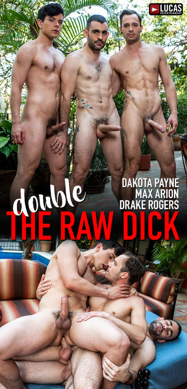 LucasEntertainment Double the Raw Dick Max Arion, Dakota Payne Drake Rogers' bareback threesome