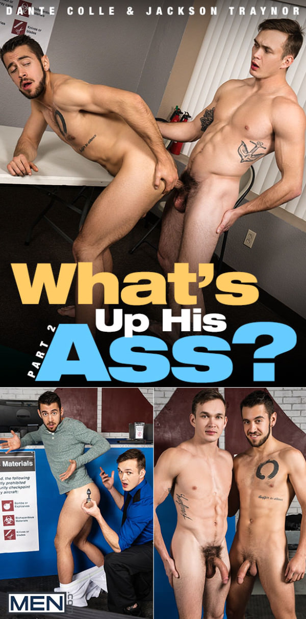 Men.com What's up His Ass? Part 2 Jackson Traynor fucks Dante Colle bareback
