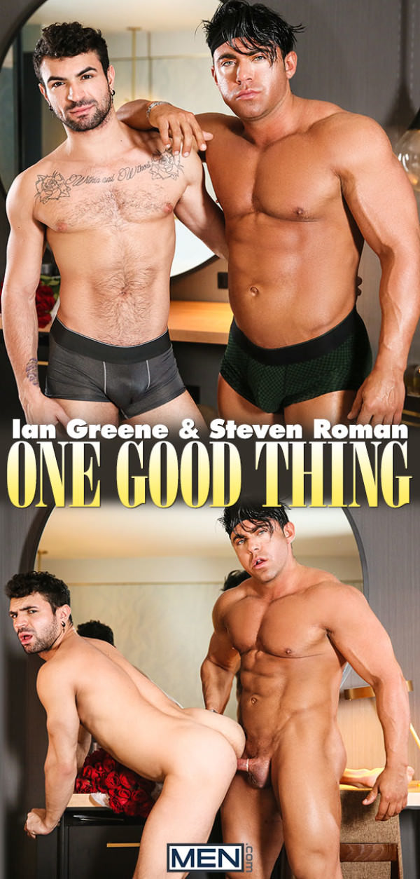 Men.com One Good Thing Steven Roman fucks Ian Greene DrillMyHole