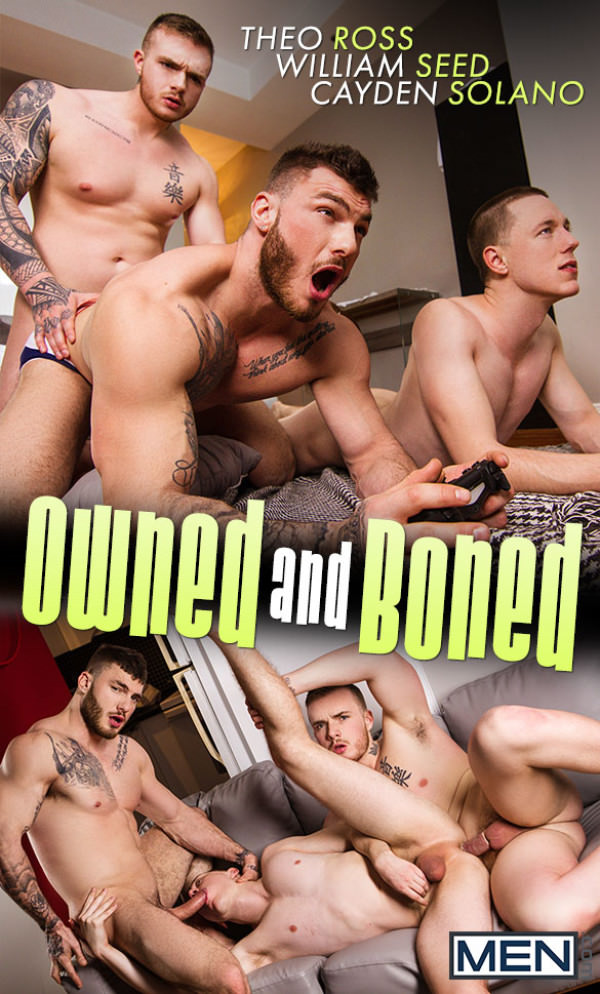 Men.com Owned and Boned Theo Ross fucks William Seed and Cayden Solano DrillMyHole