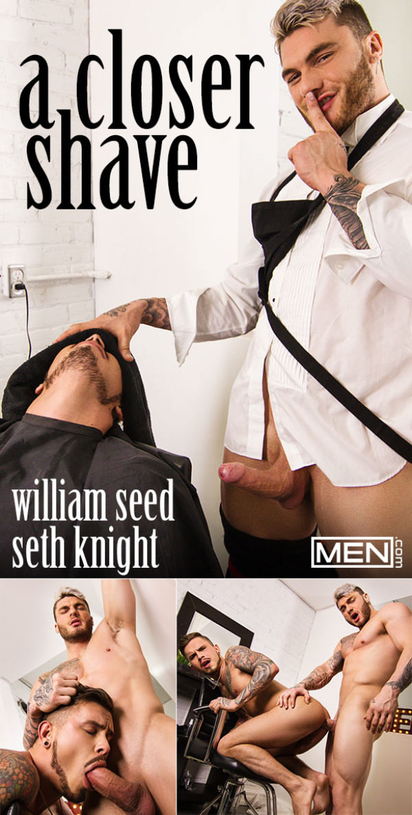 Men.com A Closer Shave Seth Knight takes William Seed's girthy cock Str8toGay