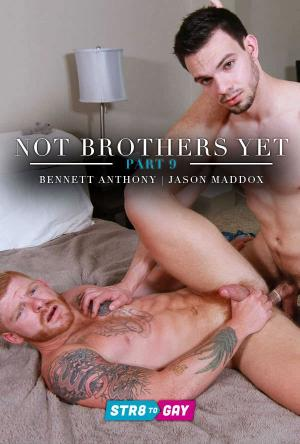 Str8ToGay – Not Brothers Yet – Bennett Anthony & Jason Maddox – Part 9 – Men.com