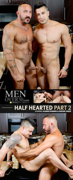 MenOver30 – Half Hearted, Part 2 – Alessio Romero pounds Hunter Vance