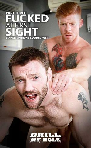 DrillMyHole – Fucked at First Site Part 3 – Bennett Anthony & Dennis West – Men.com