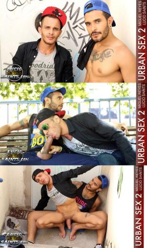 LucioSaints – Urban Sex 2 – Miguel Reyes & Lucio Saints