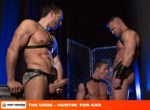 HotHouse – The URGE – Huntin For Ass – Alexander Gustavo, Austin Wolf & Jimmy Durano
