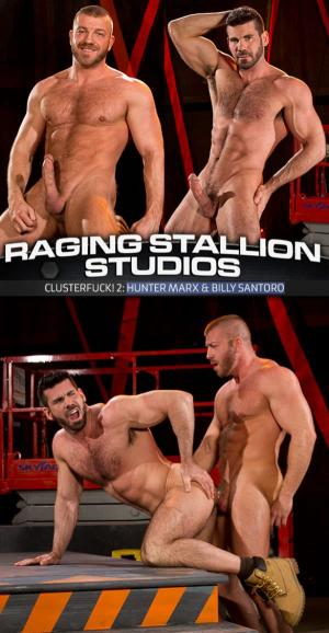 RagingStallion – Clusterfuck! 2 – Hunter Marx fucks Billy Santoro