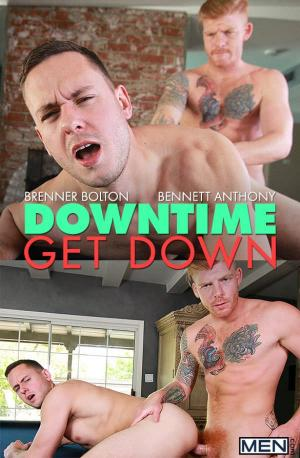 Drill My Hole – Downtime Get Down – Bennett Anthony & Brenner Bolton – Men.com
