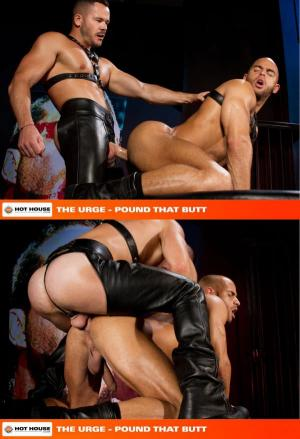 HotHouse – The URGE – Pound That Butt Scene 1 – Valentin Petrov & Sean Zevran
