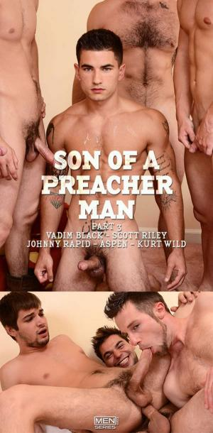 Drill My Hole – Son of a Preacher Man Part 3 – Aspen, Johnny Rapid, Kurt Wild, Scott Riley & Vadim Black – Men.com