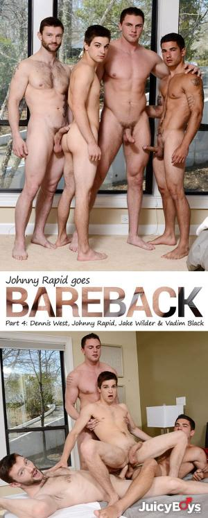 JuicyBoys – Johnny Goes Bareback Part 4 – Dennis West, Jake Wilder, Johnny Rapid & Vadim Black