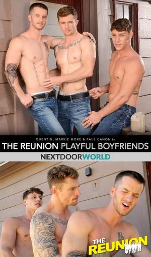NextDoorWorld – The Reunion: Playful Boyfriends – Quentin, Markie More and Paul Canon fuck each other