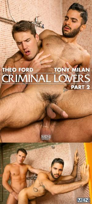 Drill My Hole – Criminal Lovers Part 2 – Theo Ford & Tony Milan – Men.com