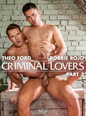 DrillMyHole – Criminal Lovers, Part 3 – Theo Ford fucks Robbie Rojo – Men.com