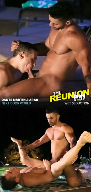 NextDoorWorld – The Reunion: Wet Seduction – Arad fucks Dante Martin