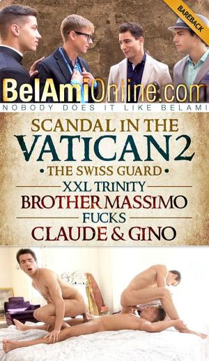 BelAmiOnline – Scandal in the Vatican 2: The Swiss Guard – Episode 3 – XXL Trinity Brother Massimo fucks Claude & Gino Mosca – Bareback