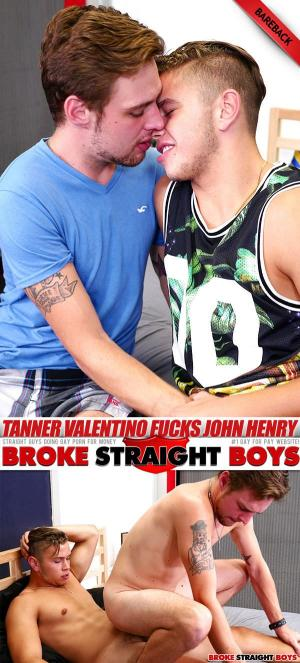 BrokeStraightBoys – Tanner Valentino Fucks And Dominates John Henry Bareback