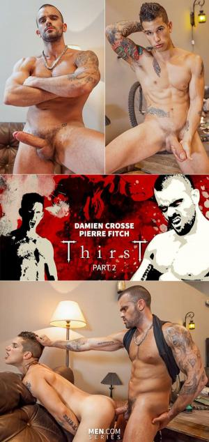 DrillMyHole – Thirst, Part 2 – Damien Crosse fucks Pierre Fitch – Men.com