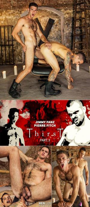 DrillMyHole – Thirst Part 3 – Jimmy Fanz & Pierre Fitch – Men.com
