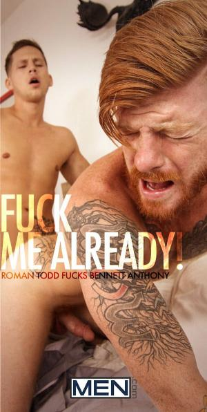 DrillMyHole – Fuck Me Already – Bennett Anthony & Roman Todd – Men.com