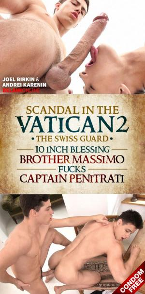 BelamiOnline – Scandal in the Vatican 2 – 10 INCH BLESSING Brother Massimo & Captain Penitrati – Joel Birkin & Andrei Karenin – Bareback