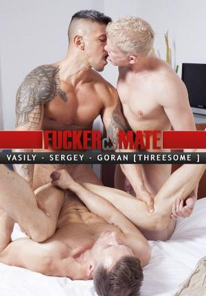 FuckerMate – Threesome – Goran , Sergey Fox Fuck Vasily Mevas