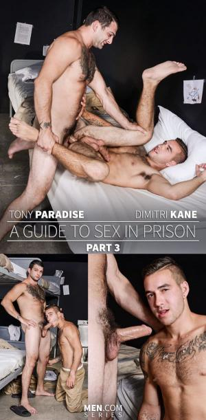 Drill My Hole – A Guide to Sex in Prison Part 3 – Tony Paradise & Dimitri Kane – Men.com