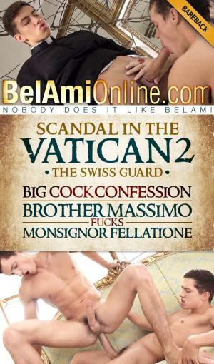 BelAmiOnline – BIG COCK CONFESSION… Brother Massimo fucks Monsignor Fellatione – Scandal in the Vatican 2: Jean-Daniel & Joel Birkin – Bareback