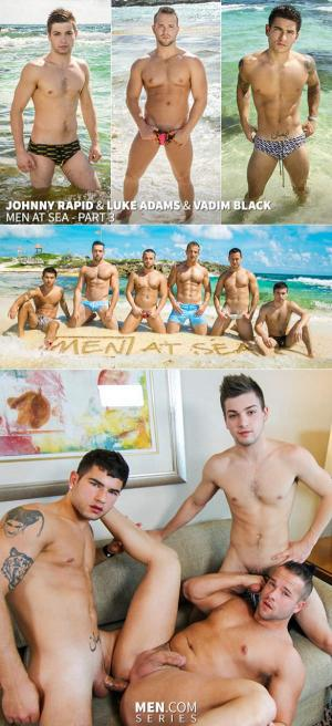 GodsofMen – Men at Sea, Part 3 – Vadim Black and Johnny Rapid fuck Luke Adams – Men.com