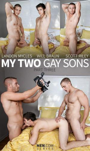 Drill My Hole – My Two Gay Sons Part 3 – Will Braun, Landon Mycles & Scott Riley – Men.com