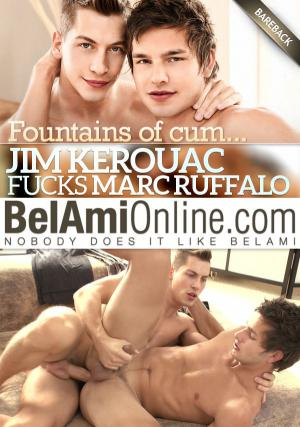 BelAmiOnline – Fountains of cum… Jim Kerouac fucks Marc Ruffalo – Bareback
