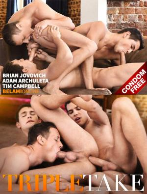 BelAmiOnline – Triple Take with Adam Archuleta, Tim Campbell & Brian Jovovich – Part 2 – Bareback