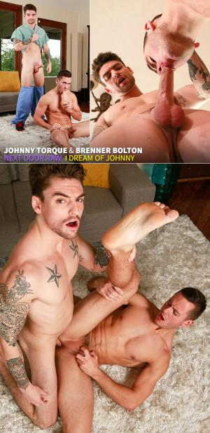 NextDoorRaw – I Dream of Johnny – Johnny Torque barebacks Brenner Bolton