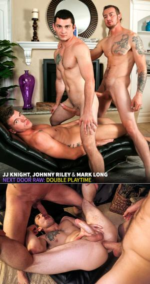 NextDoorRaw – Double Playtime – Johnny Riley takes Mark Long & JJ Knight's big cocks bareback
