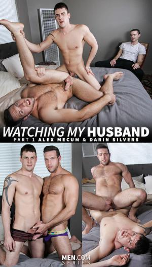 Drill My Hole – Watching My Husband Part 1 – Alex Mecum & Darin Silvers – Men.com