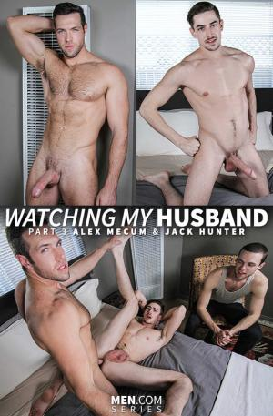 DrillMyHole – Watching My Husband, Part 3 – Alex Mecum fucks Jack Hunter – Men.com