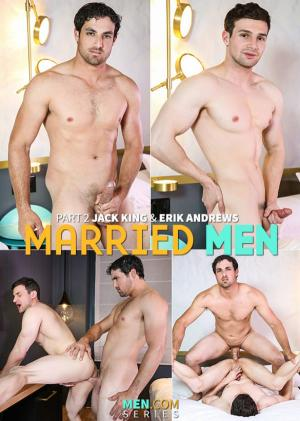 Str8toGay – Married Men, Part 2 – Jack King fucks Erik Andrews – Men.com