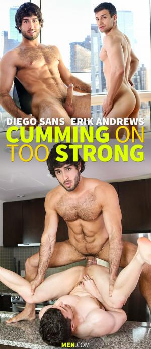Str8toGay – Cumming on Too Strong – Diego Sans fucks Erik Andrews – Men.com