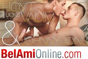 BelAmiOnline – HOYT FUCKS VADIM…and Johnny joins in. – Part 1 – Vadim Farrell & Hoyt Kogan – Bareback
