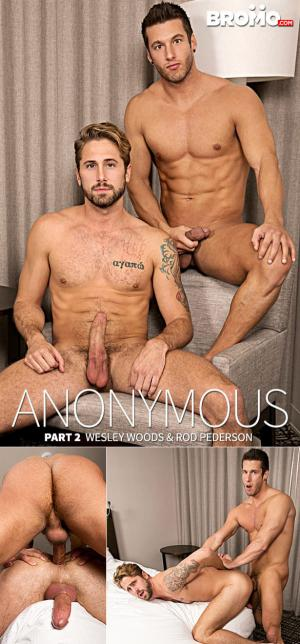 Bromo – Anonymous Part 2 – Rod Pederson & Wesley Woods – Bareback