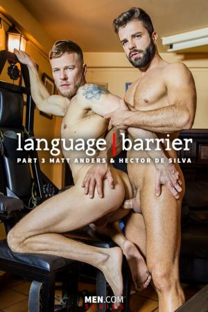 Str8toGay – Language Barrier, Part 3 – Hector de Silva pounds Matt Anders – Men.com