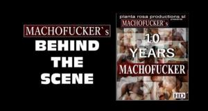 MachoFucker – 10 Years Machofucker 4 Behind The Scene