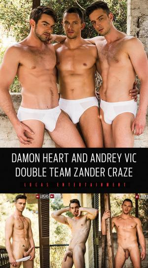 LucasEntertainment – Damon Heart and Andrey Vic Double Team Zander Craze – Bareback