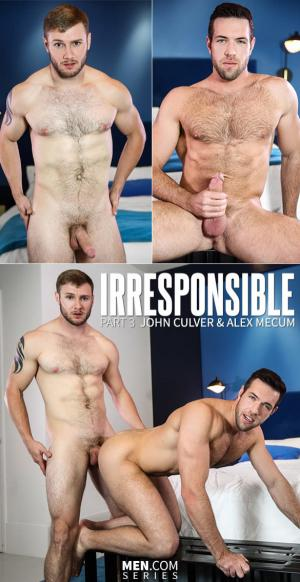 DrillMyHole – Irresponsible, Part 3 – John Culver fucks Alex Mecum – Men.com