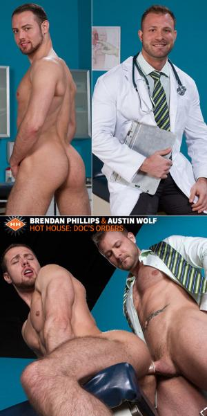 HotHouse – Doc's Orders – Austin Wolf fucks Brendan Phillips