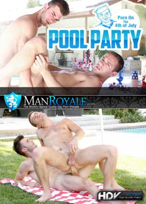 ManRoyale – Fourth of July Pool Party – Vincent James Fucks Dylan Knight