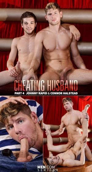 Str8toGay – Cheating Husband, Part 4 – Connor Halstead fucks Johnny Rapid – Men.com