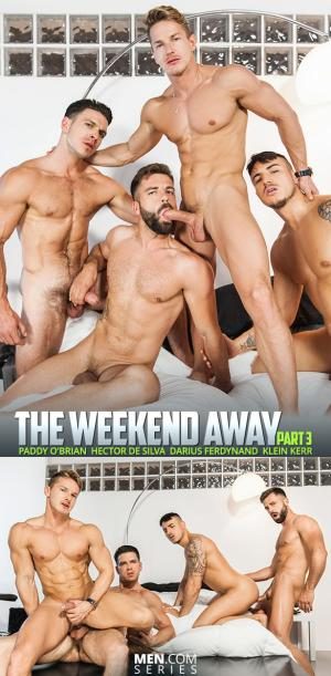 JizzOrgy – The Weekend Away Part 3 – Darius Ferdynand & Klein Kerr bottom for Paddy O'Brian & Hector de Silva – Men.com