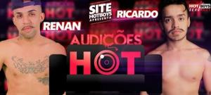 Hot Boys – Audições HOT – Parte 1 – Renan Dotadão & Ricardo Colombiano
