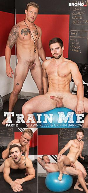 Bromo – Train Me Part 2 – Shawn Reeve bangs Griffin Barrows raw